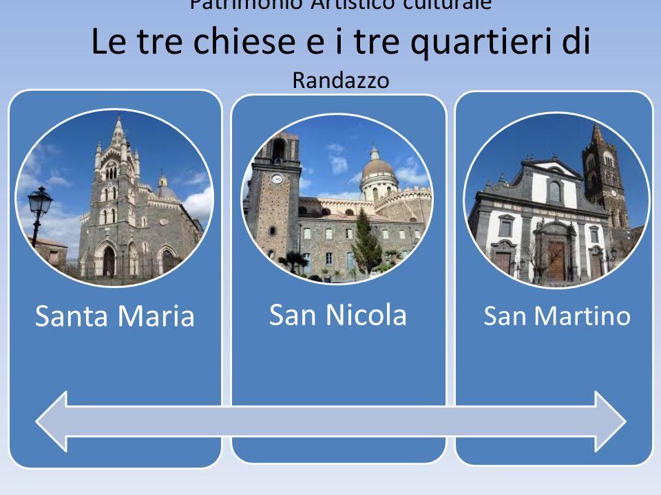 Santa Maria San Nicola San Martino Patrimonio Artistico culturale Le tre chiese e i tre quartieri di Randazzo