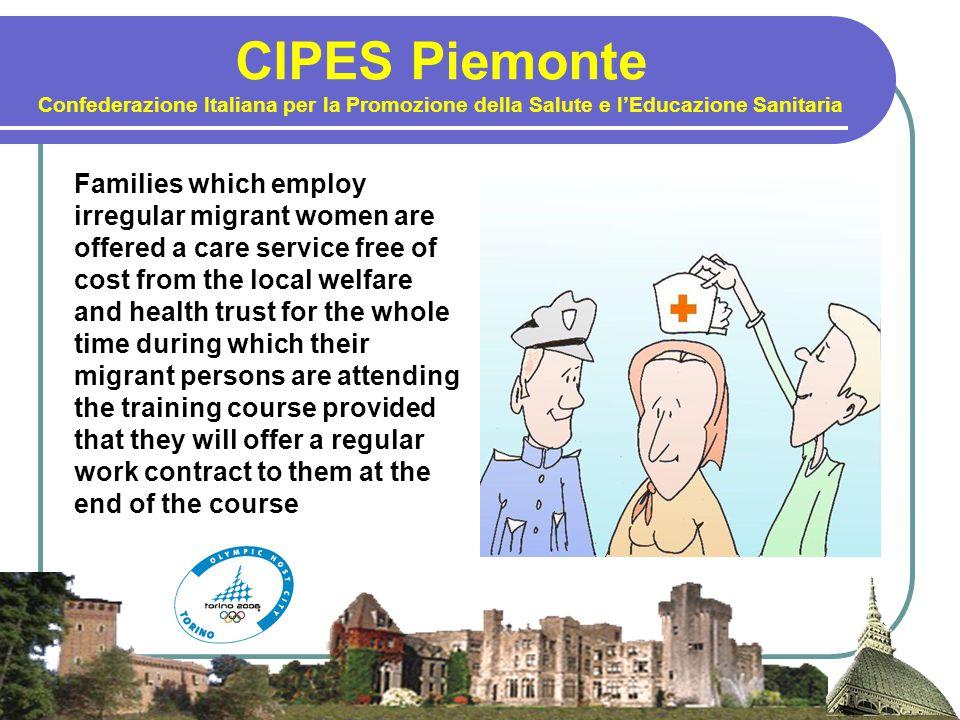 CIPES Piemonte Confederazione Italiana per la Promozione della Salute e l'Educazione Sanitaria Families which employ irregular migrant women are offer