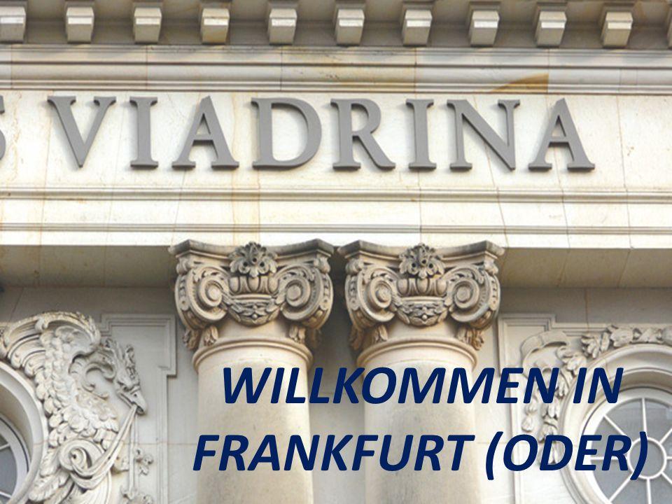 WILLKOMMEN IN FRANKFURT (ODER)
