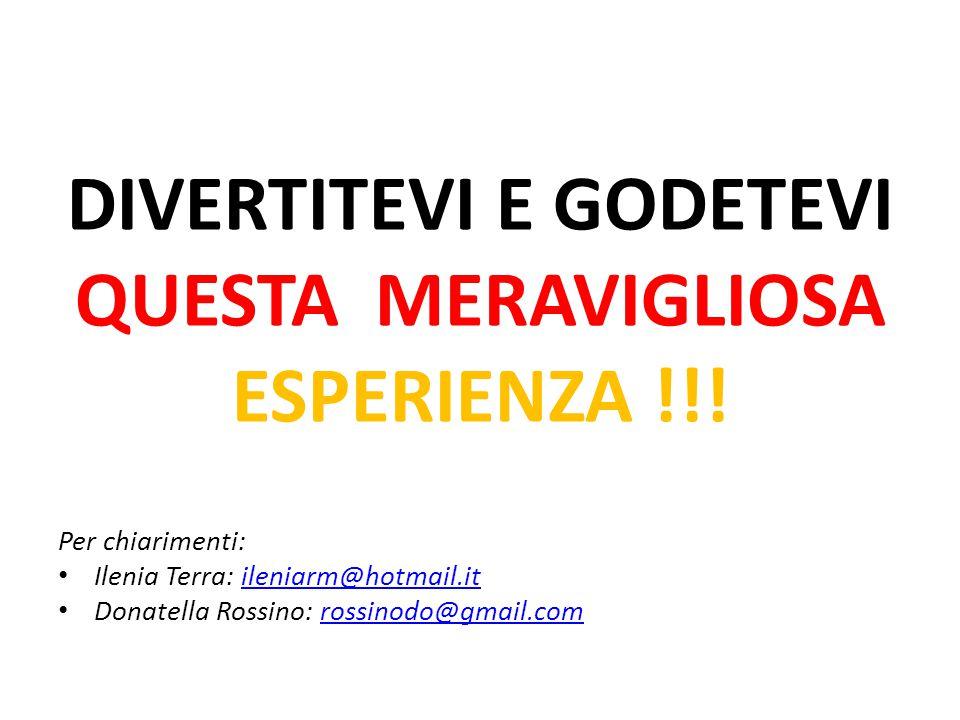 DIVERTITEVI E GODETEVI QUESTA MERAVIGLIOSA ESPERIENZA !!.