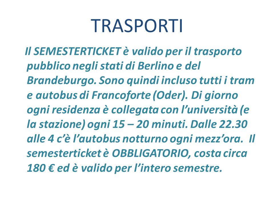 TRASPORTI Il SEMESTERTICKET è valido per il trasporto pubblico negli stati di Berlino e del Brandeburgo.