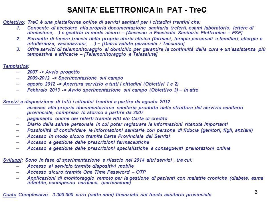 6 SANITA' ELETTRONICA in PAT - TreC Obiettivo: TreC è una piattaforma online di servizi sanitari per i cittadini trentini che: 1.Consente di accedere