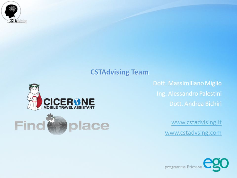 CSTAdvising Team Dott. Massimiliano Miglio Ing. Alessandro Palestini Dott.