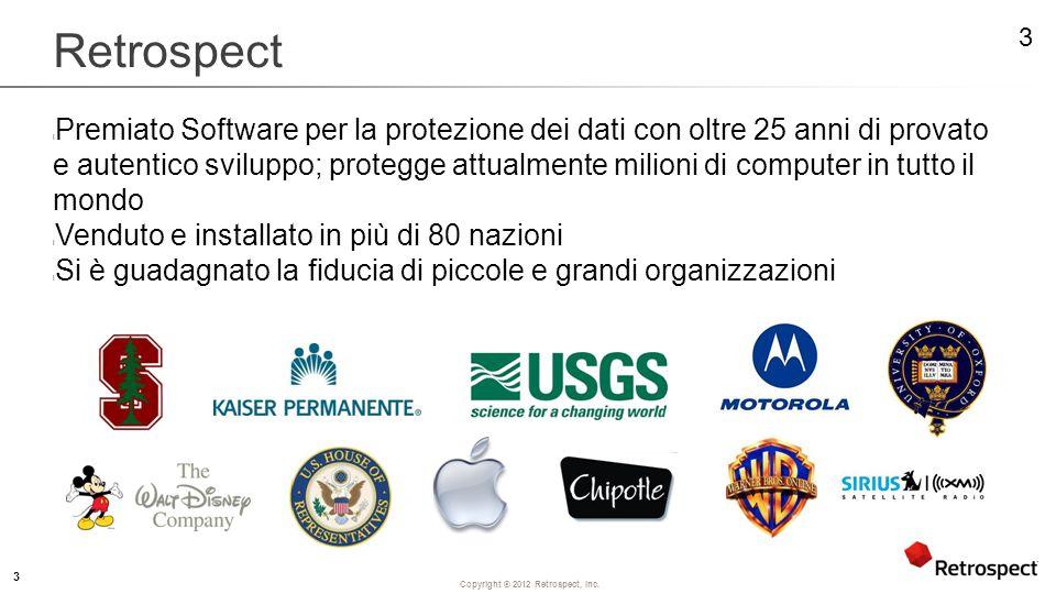 Copyright ® 2012 Retrospect, Inc. DIAPOSITIVE DI SUPPORTO Inizio 24