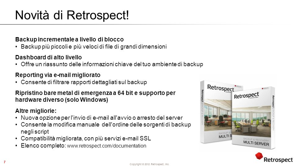 Copyright ® 2012 Retrospect, Inc. Novità di Retrospect.