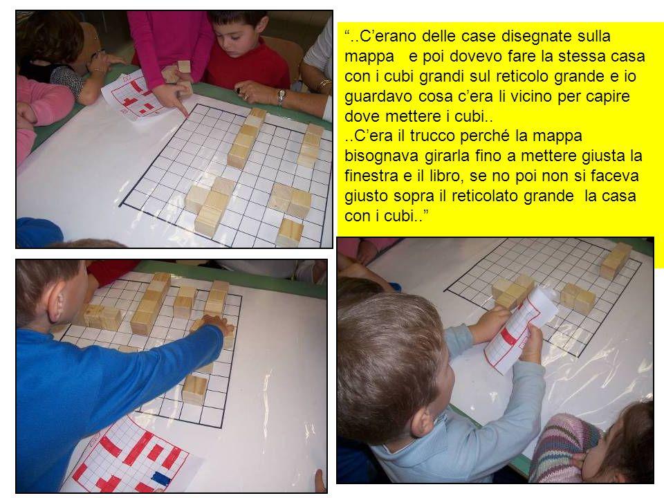 """""""..C'erano delle case disegnate sulla mappa e poi dovevo fare la stessa casa con i cubi grandi sul reticolo grande e io guardavo cosa c'era li vicino"""