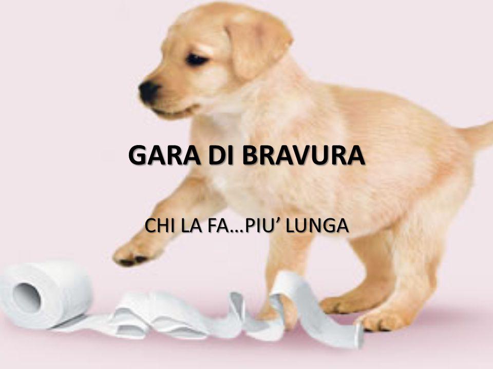 GARA DI BRAVURA CHI LA FA…PIU' LUNGA