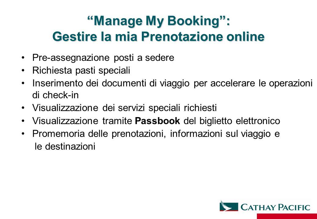 """""""Manage My Booking"""": Gestire la mia Prenotazione online Pre-assegnazione posti a sedere Richiesta pasti speciali Inserimento dei documenti di viaggio"""