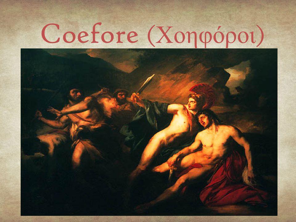Coefore ( Χοηφόροι )