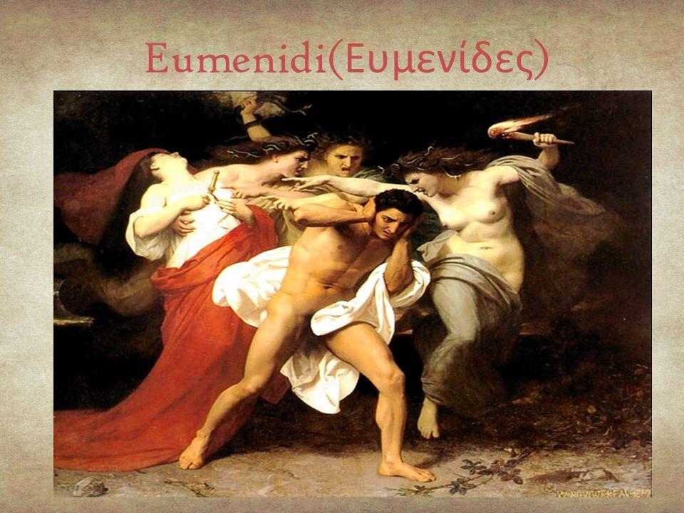 Eumenidi( Ευμενίδες )