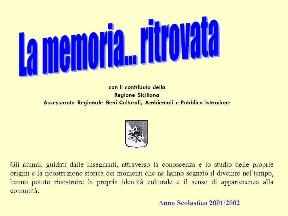 con il contributo della Regione Siciliana Assessorato Regionale Beni Culturali, Ambientali e Pubblica Istruzione Gli alunni, guidati dalle insegnanti,