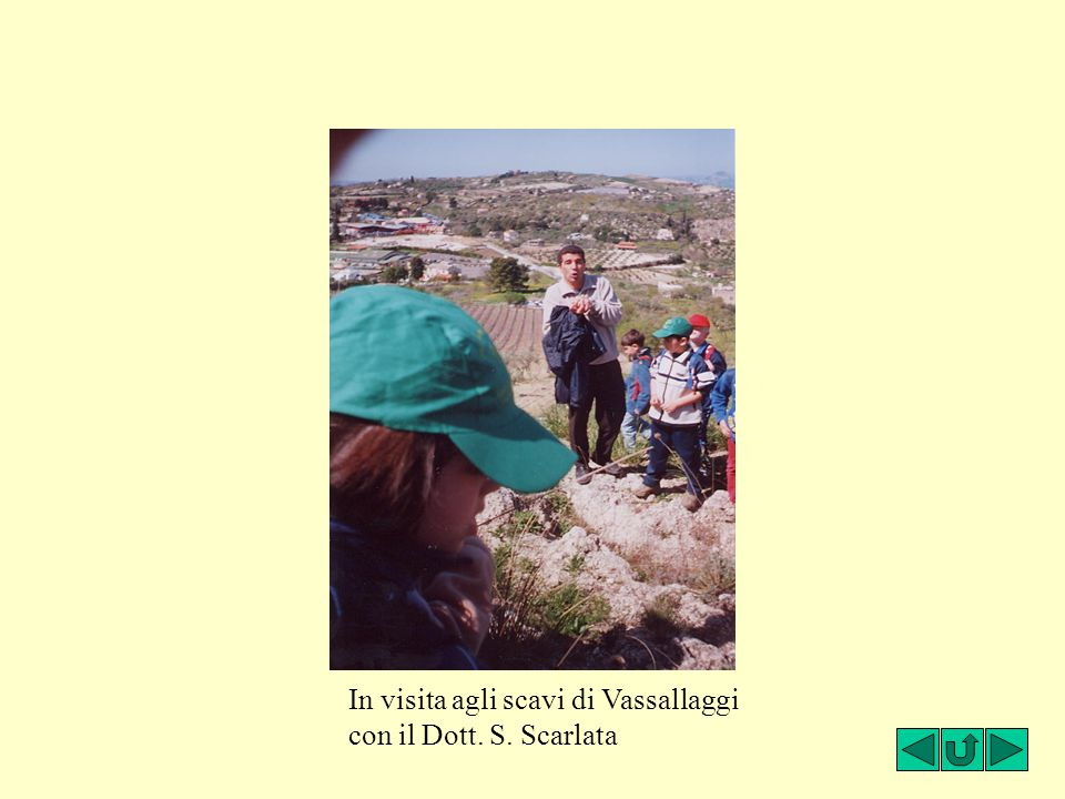 In visita agli scavi di Vassallaggi con il Dott. S. Scarlata