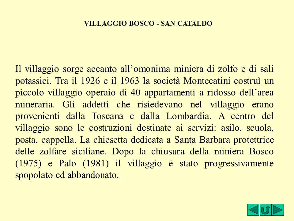 Il villaggio sorge accanto all'omonima miniera di zolfo e di sali potassici. Tra il 1926 e il 1963 la società Montecatini costruì un piccolo villaggio
