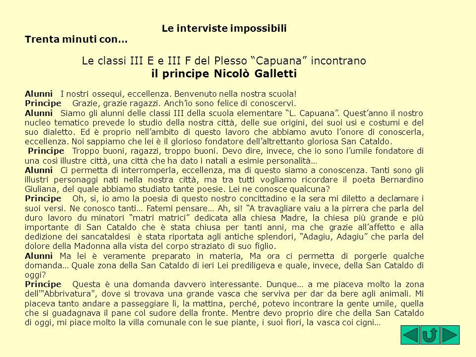 """Le interviste impossibili Trenta minuti con… Le classi III E e III F del Plesso """"Capuana"""" incontrano il principe Nicolò Galletti AlunniI nostri ossequ"""