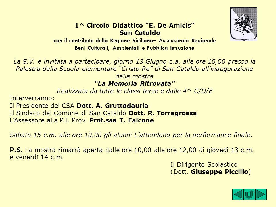 """1^ Circolo Didattico """"E. De Amicis"""" San Cataldo con il contributo della Regione Siciliana– Assessorato Regionale Beni Culturali, Ambientali e Pubblica"""