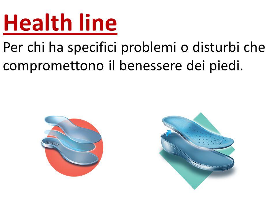 Health line Per chi ha specifici problemi o disturbi che compromettono il benessere dei piedi.