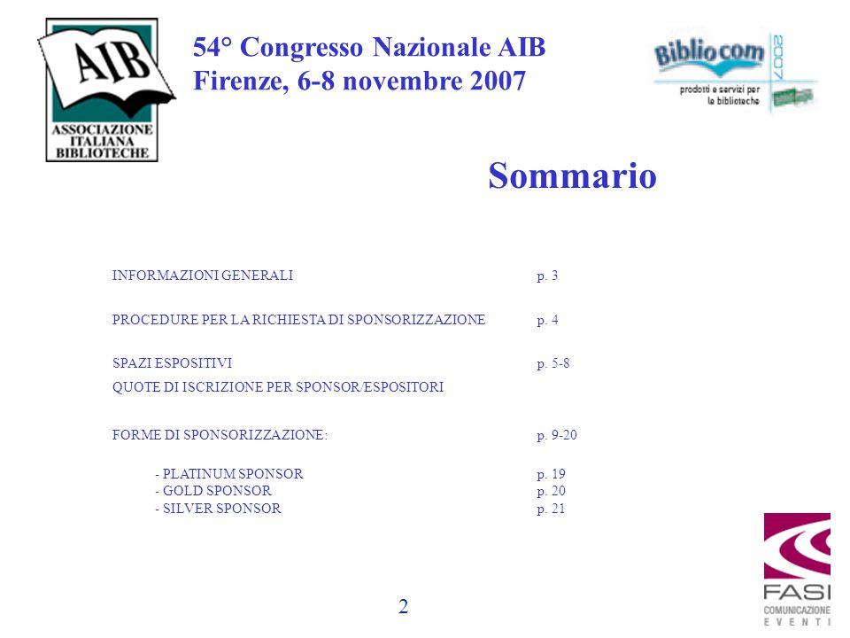 2 54° Congresso Nazionale AIB Firenze, 6-8 novembre 2007 Sommario INFORMAZIONI GENERALIp.