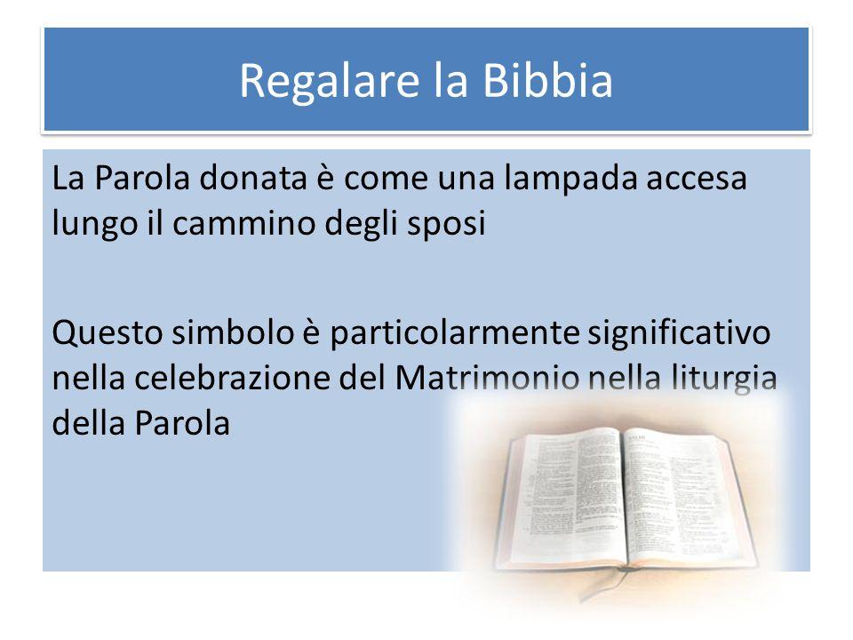 Regalare la Bibbia La Parola donata è come una lampada accesa lungo il cammino degli sposi Questo simbolo è particolarmente significativo nella celebr