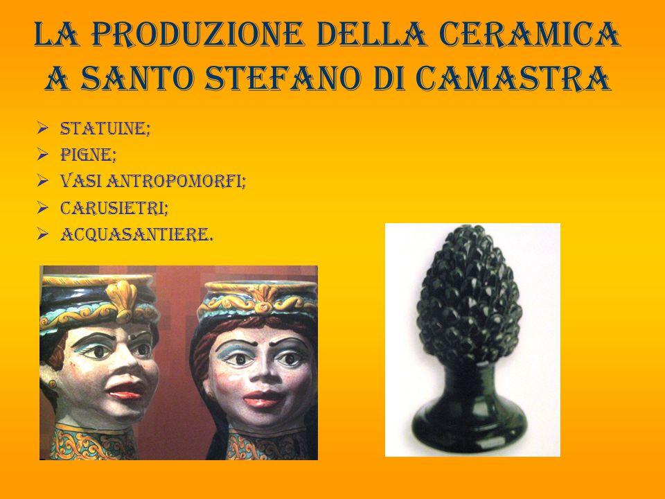 La produzione della ceramica a santo Stefano di camastra  Mattoni;  Cantari;  Catusi.