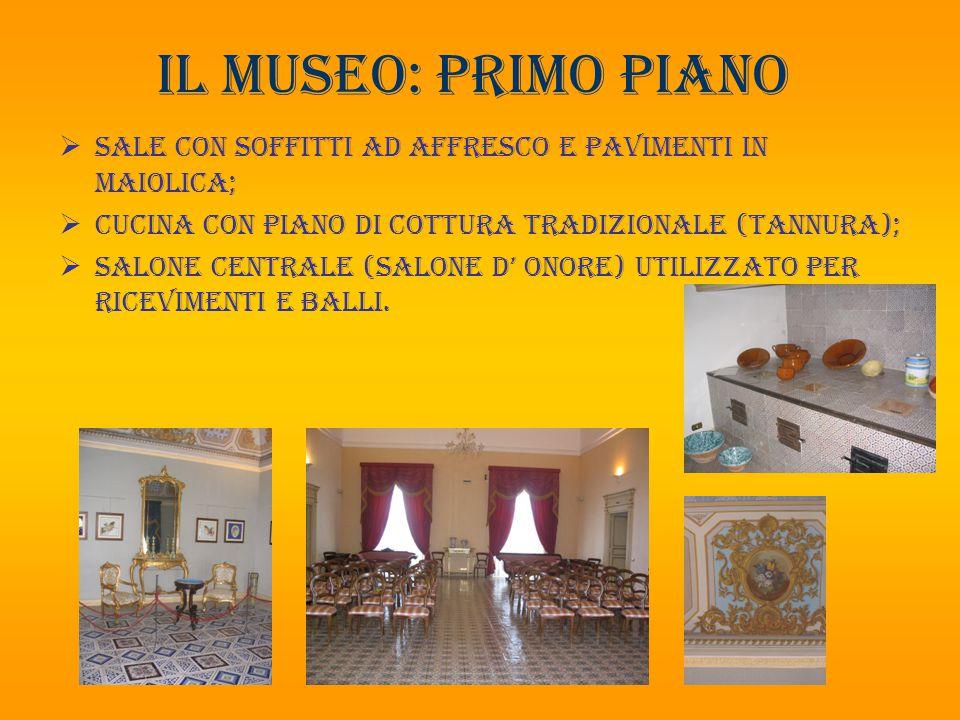 Il museo: PRIMO PIANO  SALE CON SOFFITTI AD AFFRESCO E PAVIMENTI IN MAIOLICA;  CUCINA CON PIANO DI COTTURA TRADIZIONALE (TANNURA);  SALONE CENTRALE