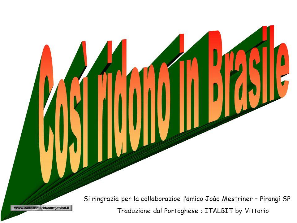 Si ringrazia per la collaborazioe l'amico João Mestriner – Pirangi SP Traduzione dal Portoghese : ITALBIT by Vittorio