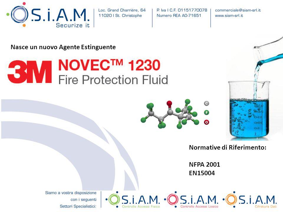 Normative di Riferimento: NFPA 2001 EN15004 Nasce un nuovo Agente Estinguente