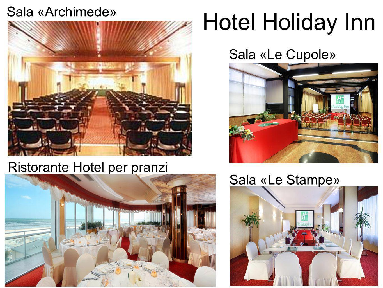 Sala «Le Stampe» Sala «Le Cupole» Ristorante Hotel per pranzi Sala «Archimede»