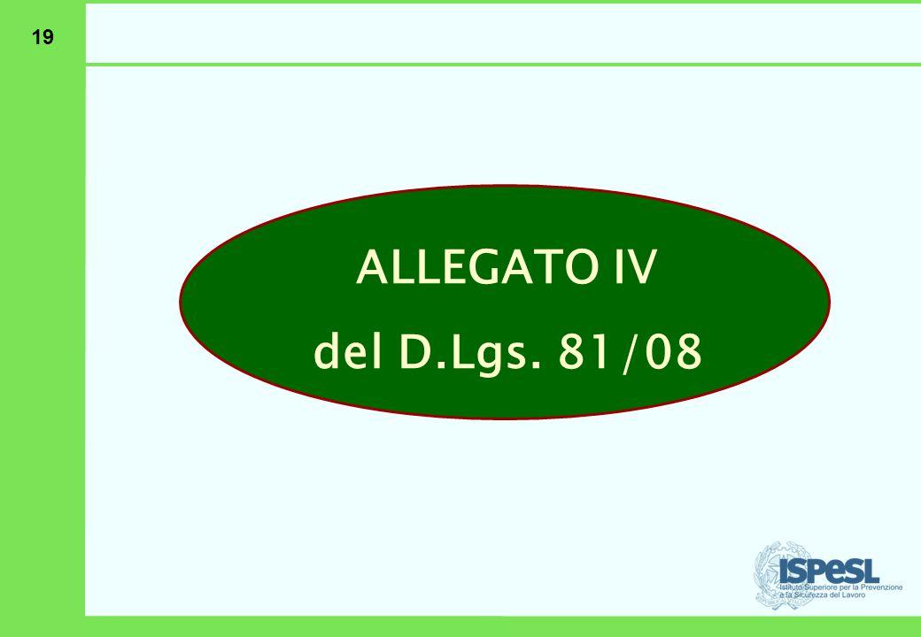 19 ALLEGATO IV del D.Lgs. 81/08