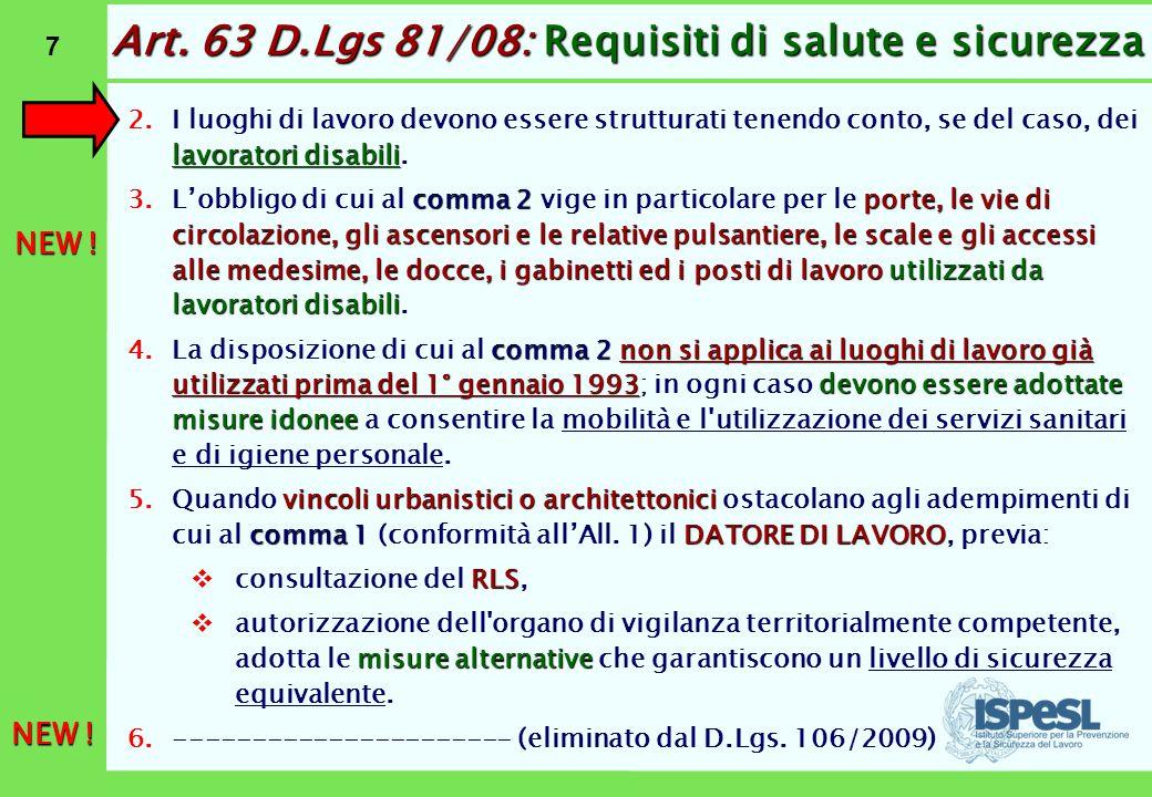 7 lavoratori disabili 2.I luoghi di lavoro devono essere strutturati tenendo conto, se del caso, dei lavoratori disabili. comma 2porte, le vie di circ