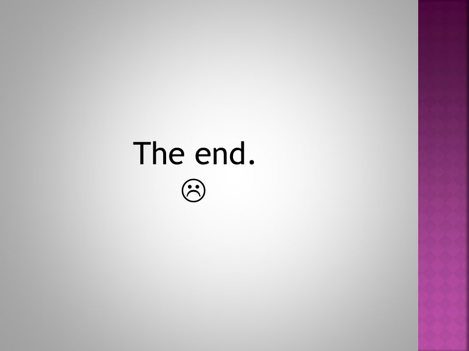 The end. 