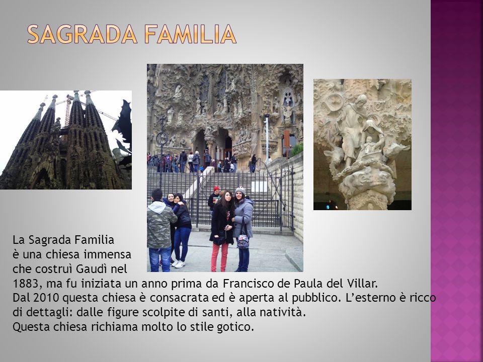 La Sagrada Familia è una chiesa immensa che costruì Gaudì nel 1883, ma fu iniziata un anno prima da Francisco de Paula del Villar.