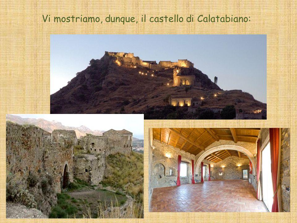 Vi mostriamo, dunque, il castello di Calatabiano: