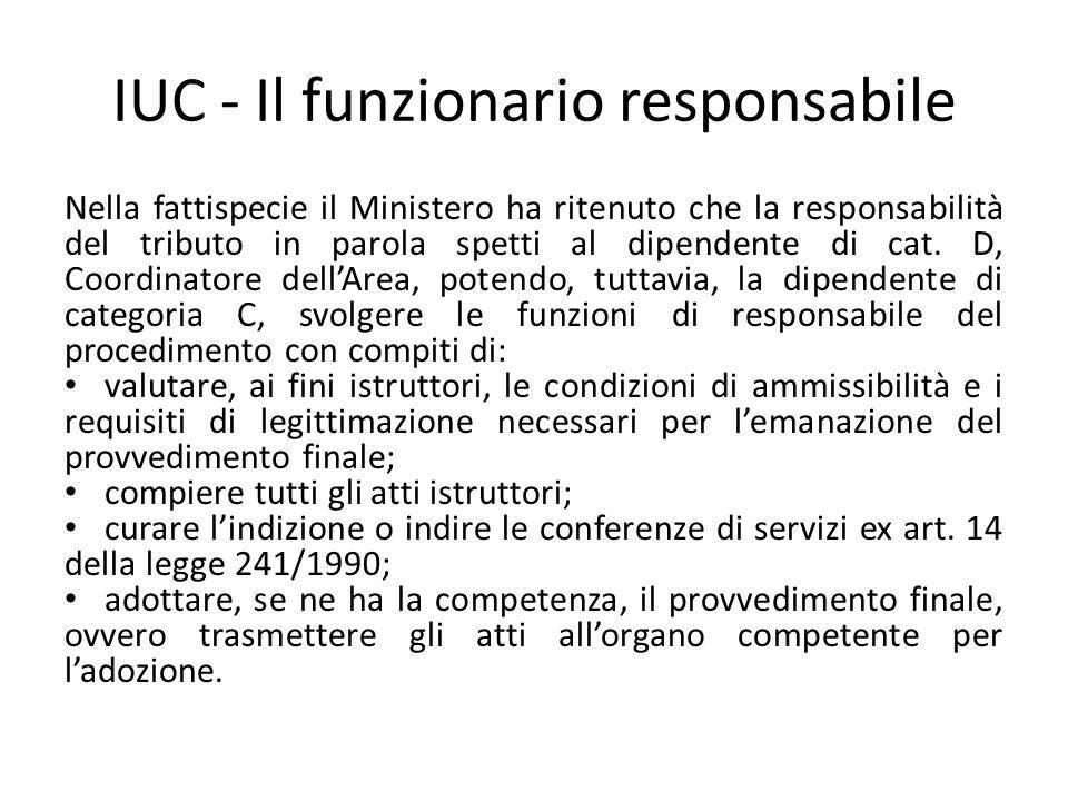 IUC - Il funzionario responsabile Nella fattispecie il Ministero ha ritenuto che la responsabilità del tributo in parola spetti al dipendente di cat.