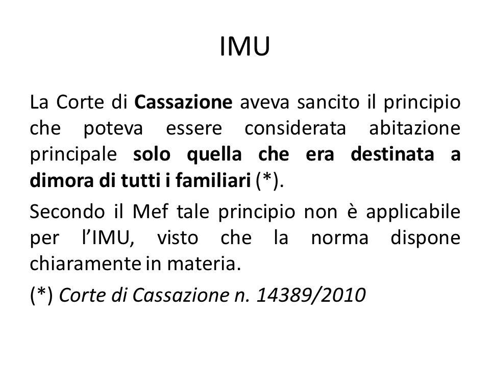 IMU La Corte di Cassazione aveva sancito il principio che poteva essere considerata abitazione principale solo quella che era destinata a dimora di tu
