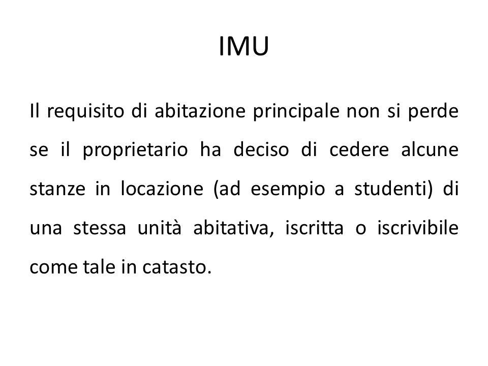 IMU Il requisito di abitazione principale non si perde se il proprietario ha deciso di cedere alcune stanze in locazione (ad esempio a studenti) di un