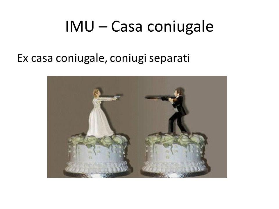 IMU – Casa coniugale Ex casa coniugale, coniugi separati
