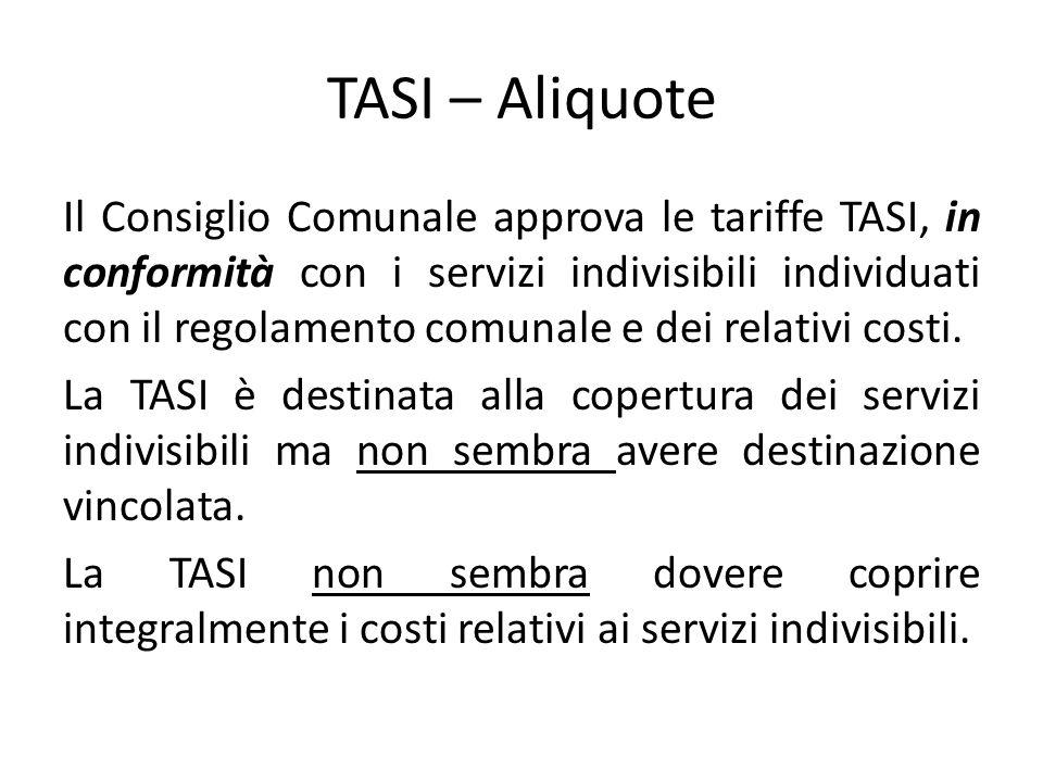 TASI – Aliquote Il Consiglio Comunale approva le tariffe TASI, in conformità con i servizi indivisibili individuati con il regolamento comunale e dei
