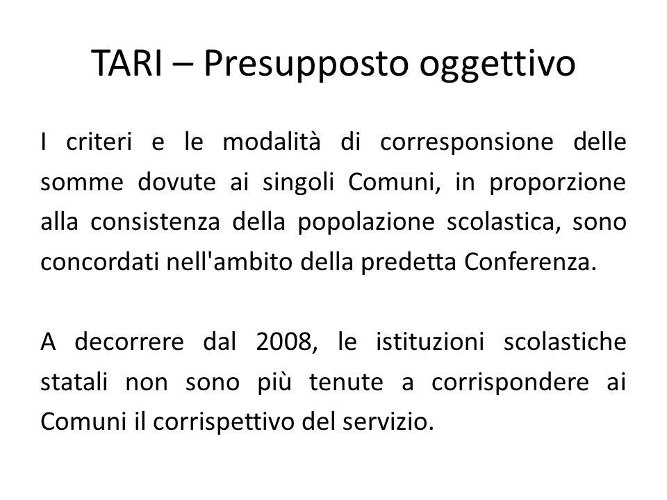 TARI – Presupposto oggettivo I criteri e le modalità di corresponsione delle somme dovute ai singoli Comuni, in proporzione alla consistenza della pop