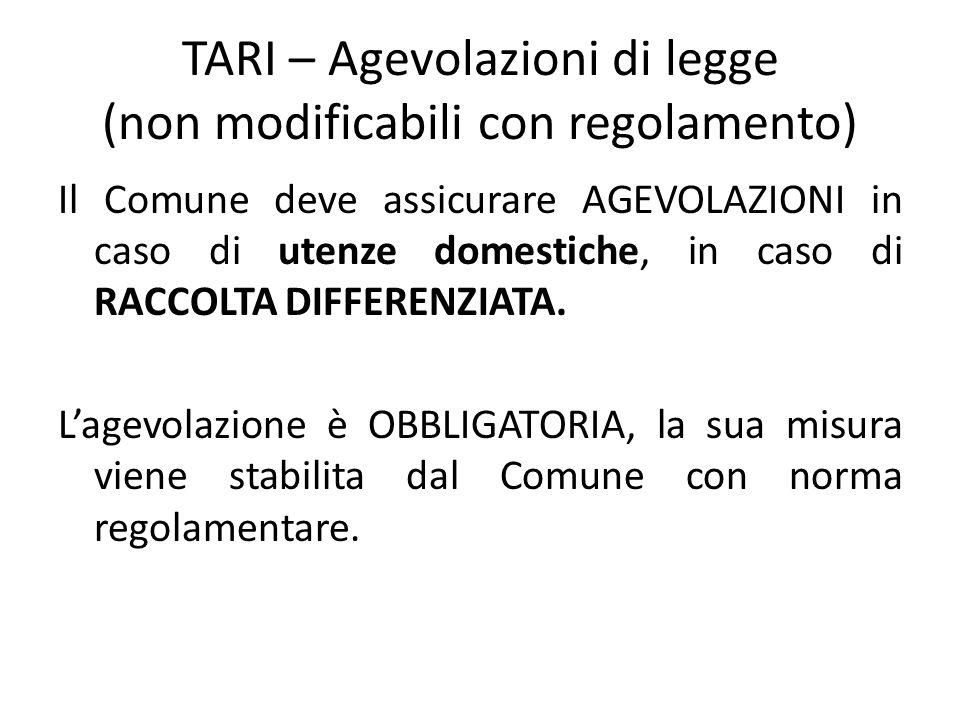 TARI – Agevolazioni di legge (non modificabili con regolamento) Il Comune deve assicurare AGEVOLAZIONI in caso di utenze domestiche, in caso di RACCOL