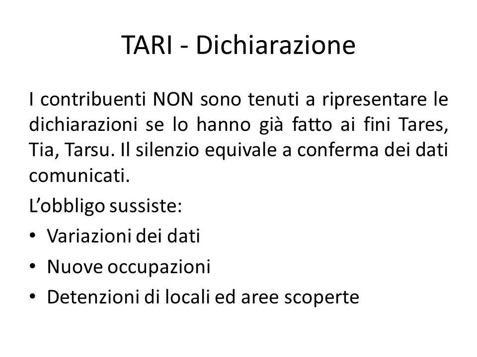 TARI - Dichiarazione I contribuenti NON sono tenuti a ripresentare le dichiarazioni se lo hanno già fatto ai fini Tares, Tia, Tarsu. Il silenzio equiv