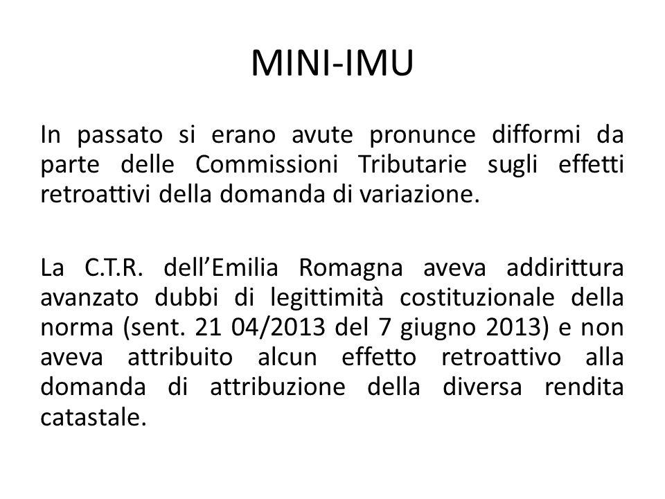 MINI-IMU In passato si erano avute pronunce difformi da parte delle Commissioni Tributarie sugli effetti retroattivi della domanda di variazione. La C