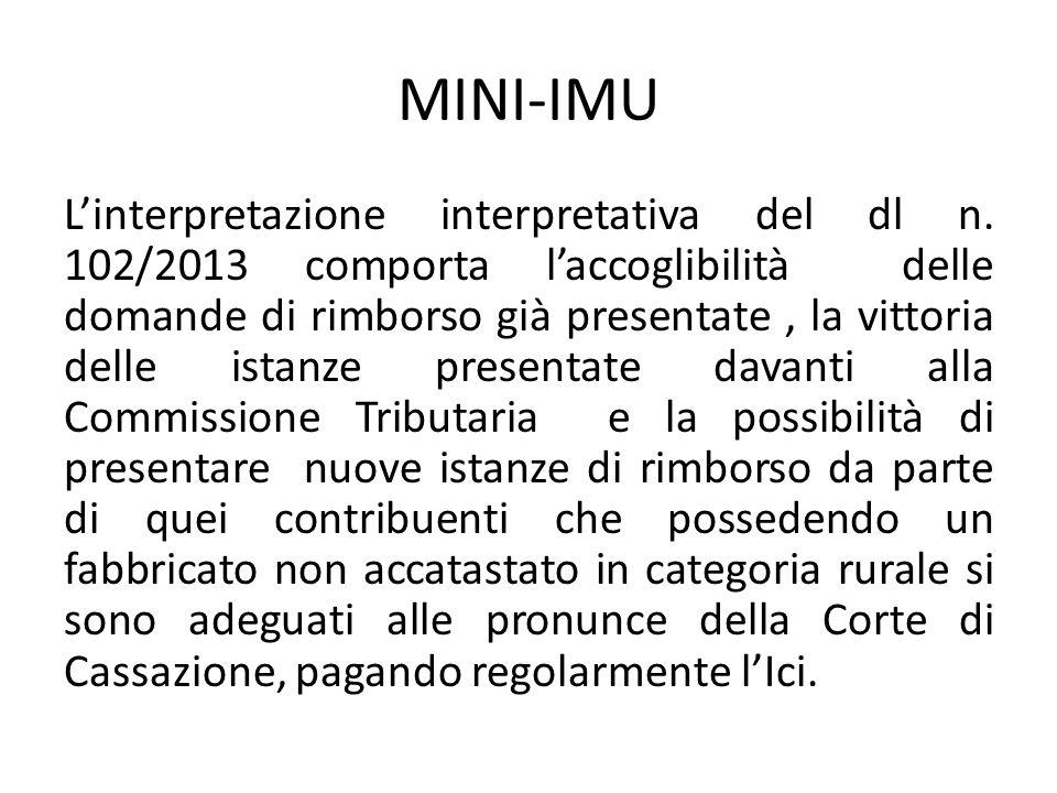 MINI-IMU L'interpretazione interpretativa del dl n. 102/2013 comporta l'accoglibilità delle domande di rimborso già presentate, la vittoria delle ista