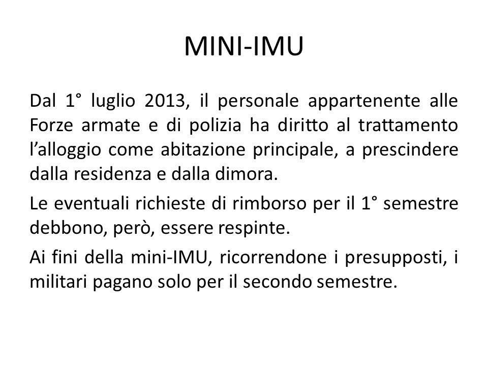 MINI-IMU Dal 1° luglio 2013, il personale appartenente alle Forze armate e di polizia ha diritto al trattamento l'alloggio come abitazione principale,