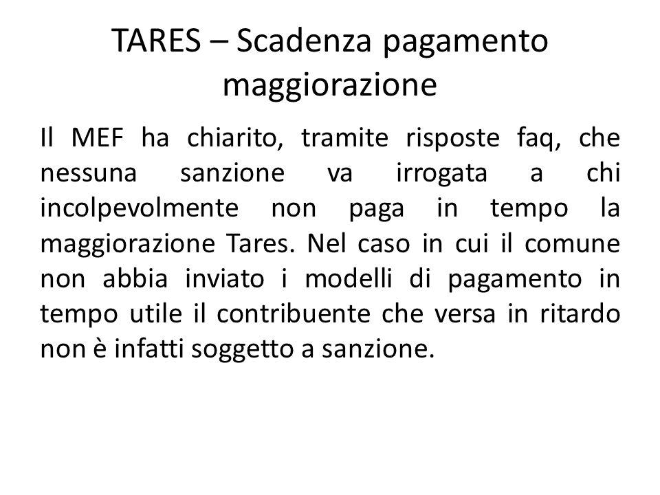 TARES – Scadenza pagamento maggiorazione Il MEF ha chiarito, tramite risposte faq, che nessuna sanzione va irrogata a chi incolpevolmente non paga in