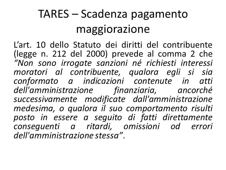 """TARES – Scadenza pagamento maggiorazione L'art. 10 dello Statuto dei diritti del contribuente (legge n. 212 del 2000) prevede al comma 2 che """"Non sono"""