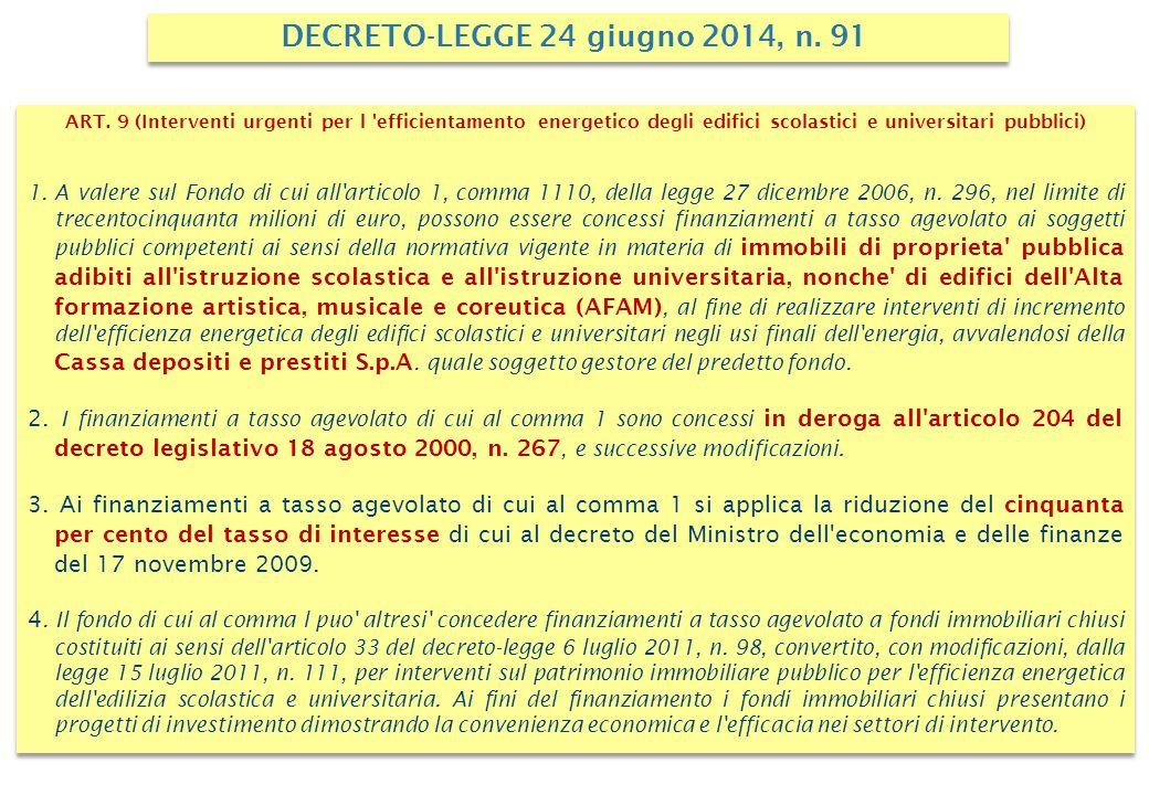 ART. 9 (Interventi urgenti per l 'efficientamento energetico degli edifici scolastici e universitari pubblici) 1.A valere sul Fondo di cui all'articol