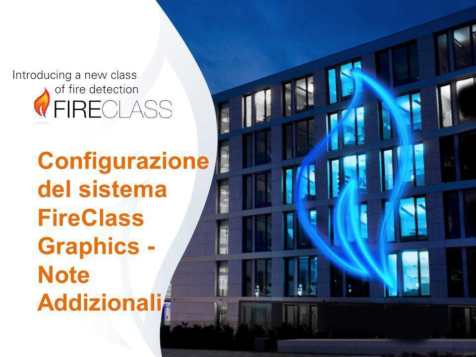 Configurazione del sistema FireClass Graphics - Note Addizionali