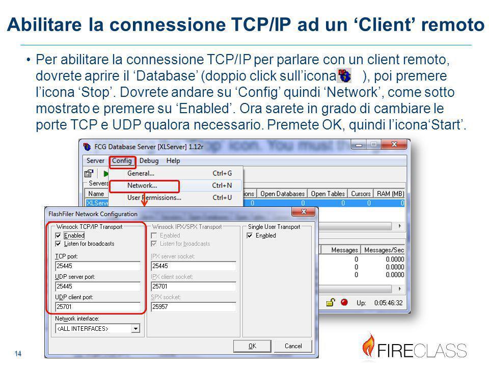 14 14 14 Per abilitare la connessione TCP/IP per parlare con un client remoto, dovrete aprire il 'Database' (doppio click sull'icona ), poi premere l'icona 'Stop'.