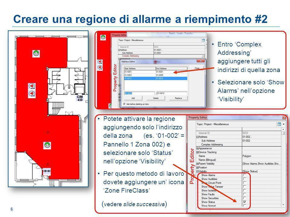 6 6 6 Creare una regione di allarme a riempimento #2 Potete attivare la regione aggiungendo solo l'indirizzo della zona (es.