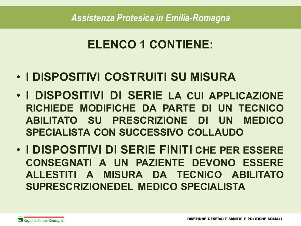 DISPOSTITIVI DI SERIE LA CUI APPLICAZIONE E CONSEGNA NON RICHIEDE L'INTERVENTO DEL TECNICO ABILITATO Assistenza Protesica in Emilia-Romagna ELENCO 2 CONTIENE: APPARECCHI ACQUISTATI DIRETTAMENTE DALLE AZIENDE USL ED ASSEGNATI IN USO ELENCO 3 CONTIENE: DIREZIONE GENERALE SANITA' E POLITICHE SOCIALI